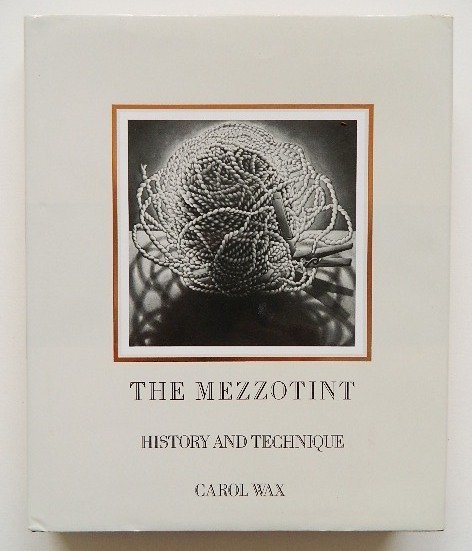 2: Wax ''The Mezzotint, History and Technique''