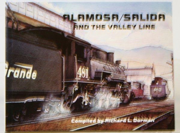 348: ALAMOSA/SALIDA & THE VALLEY LINE by RICHARD DORMAN