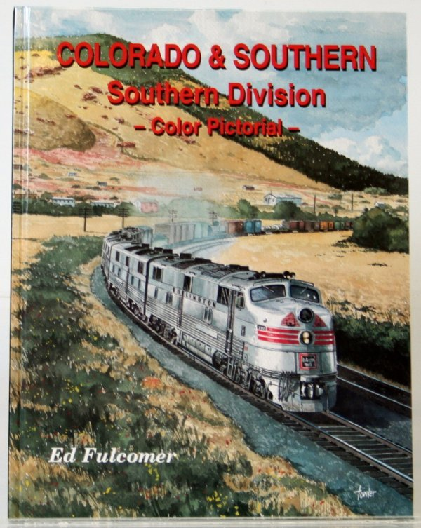 350: COLORADO & SOUTHERN COLOR PICTORIAL by ED FULCOMER