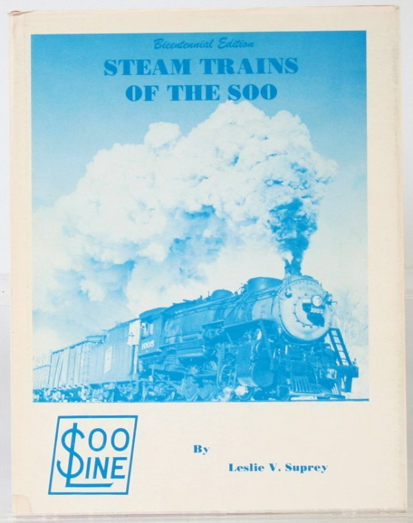 353: STEAM TRAINS OF THE SOO - BICENTENNIAL EDITION by