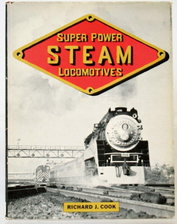 357: SUPER POWER STEAM LOCOMOTIVES by RICHARD J. COOK