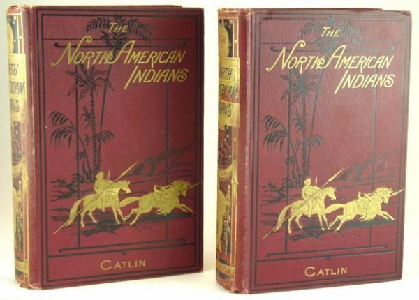 16: NORTH AMERICAN INDIANS BY CATLIN, TWO VOLUMES