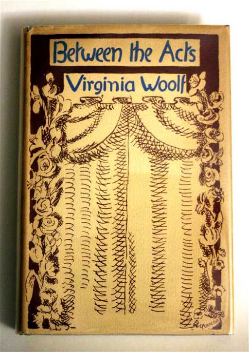 Virginia Woolf Between The Acts First Edition 1941