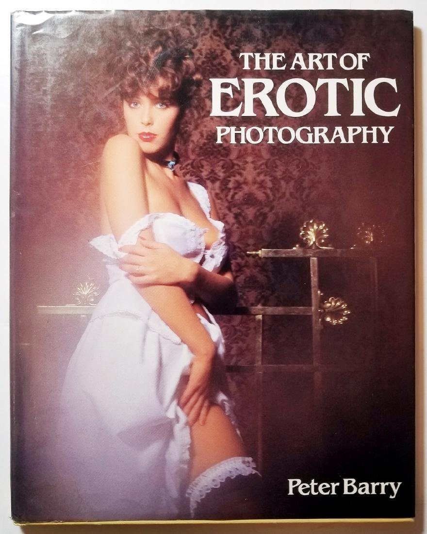 Peter Barry: Art Of Erotic Photography. 1983, First Edn