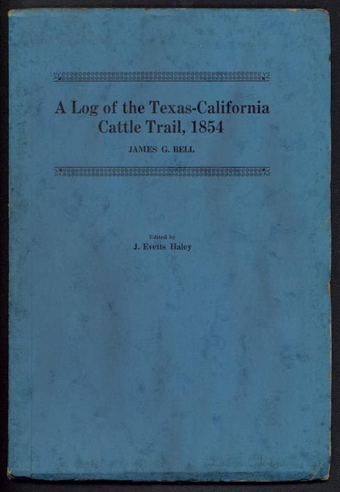 7: BELL,  A Log of the Texas-California Cattle Trail