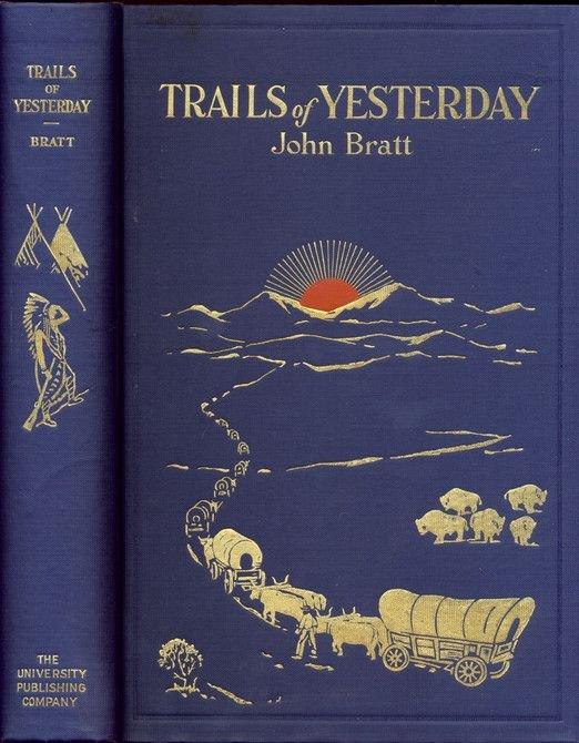 11: BRATT, John. Trails of Yesterday.