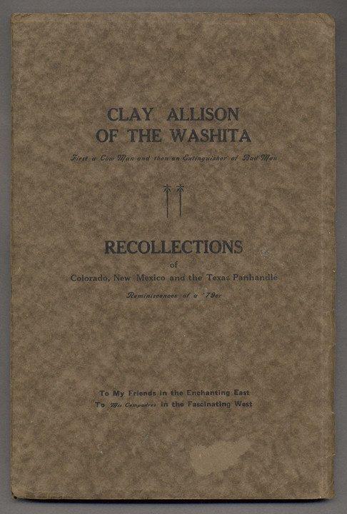 20: [CLARK, O. S.]. Clay Allison of the Washita