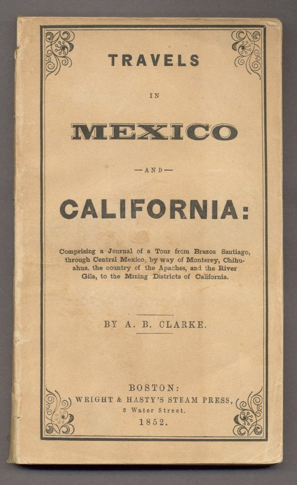 21: CLARKE. Travels in Mexico and California
