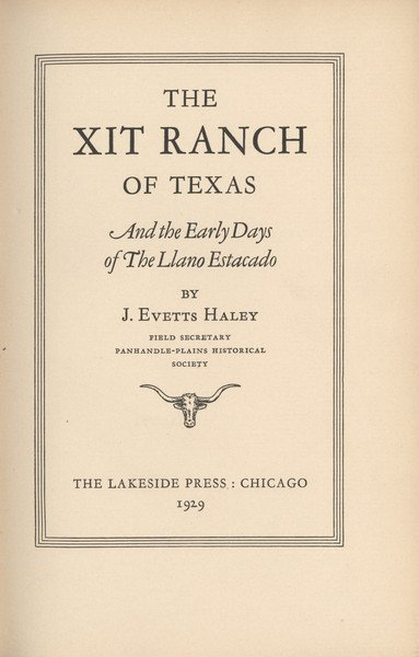 213: HALEY, J[ames] Evetts. The XIT Ranch of Texas....