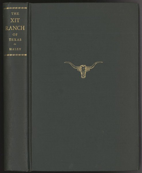 213: HALEY, J[ames] Evetts. The XIT Ranch of Texas.... - 2
