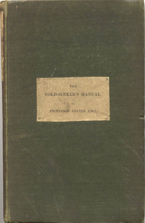16001: ANSTED, David T. The Gold-Seeker's Manual