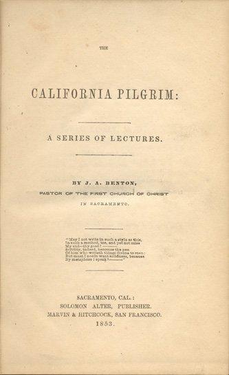 16008: The California Pilgrim, By J. A. Benton