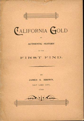 16013: BROWN, James S[tephen]. California Gold