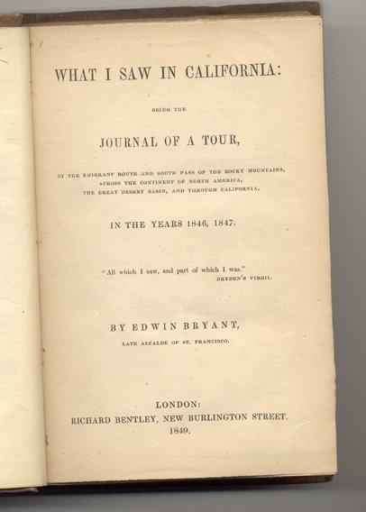 16019: BRYANT, Edwin. What I Saw in California