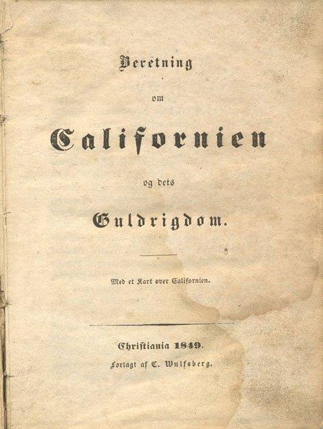16023: Beretning om Californien og dets Guldrigdom