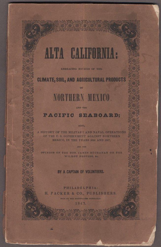 [CALIFORNIA]. Alta California. Philadelphia, 1847