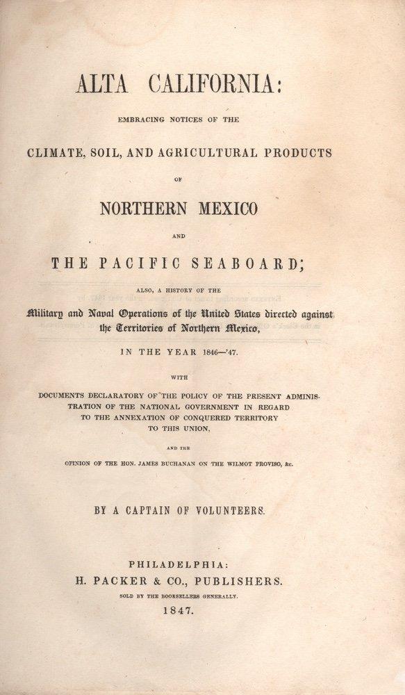 [CALIFORNIA]. Alta California. Philadelphia, 1847 - 2