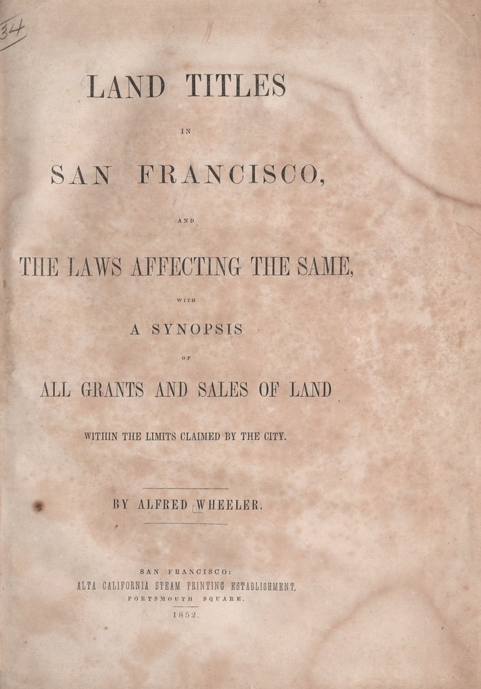 [CALIFORNIA]. WHEELER. Land Titles in SF.... 1852