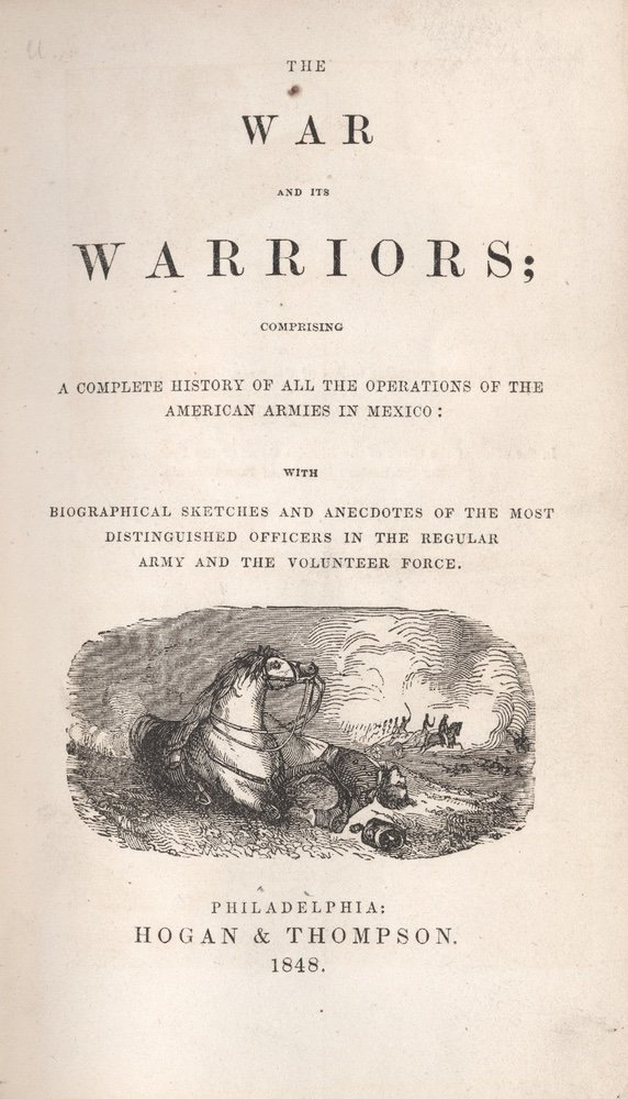 [HISTORIES]. FROST. War and its Warriors. 1848