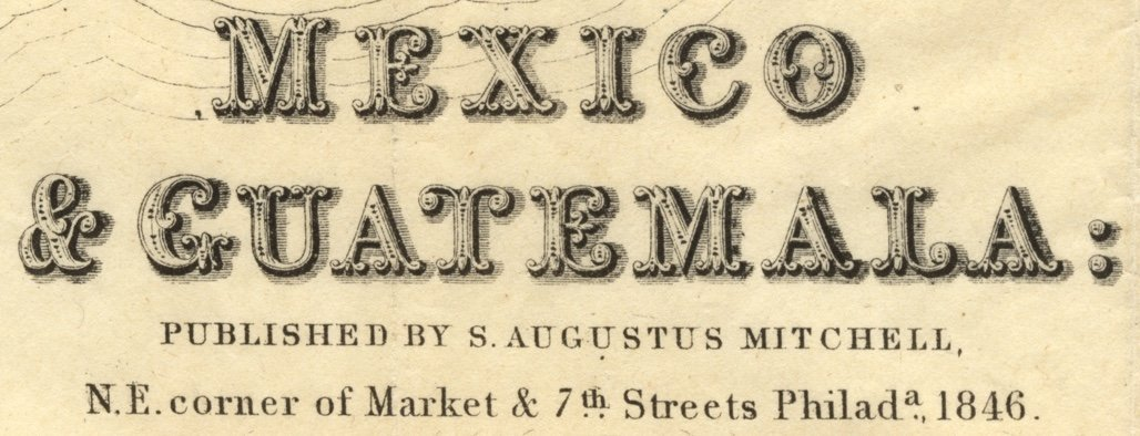 [MAP]. MITCHELL. Mexico & Guatemala. 1846 - 4