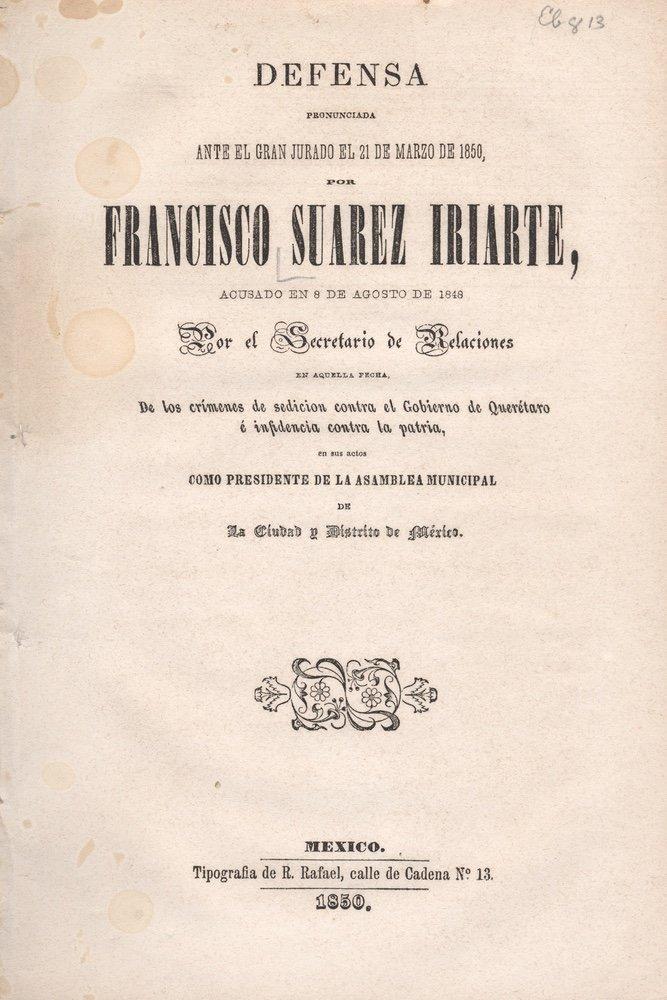 [MEXICO CITY]. SUÁREZ IRIARTE. Defensa.... 1850