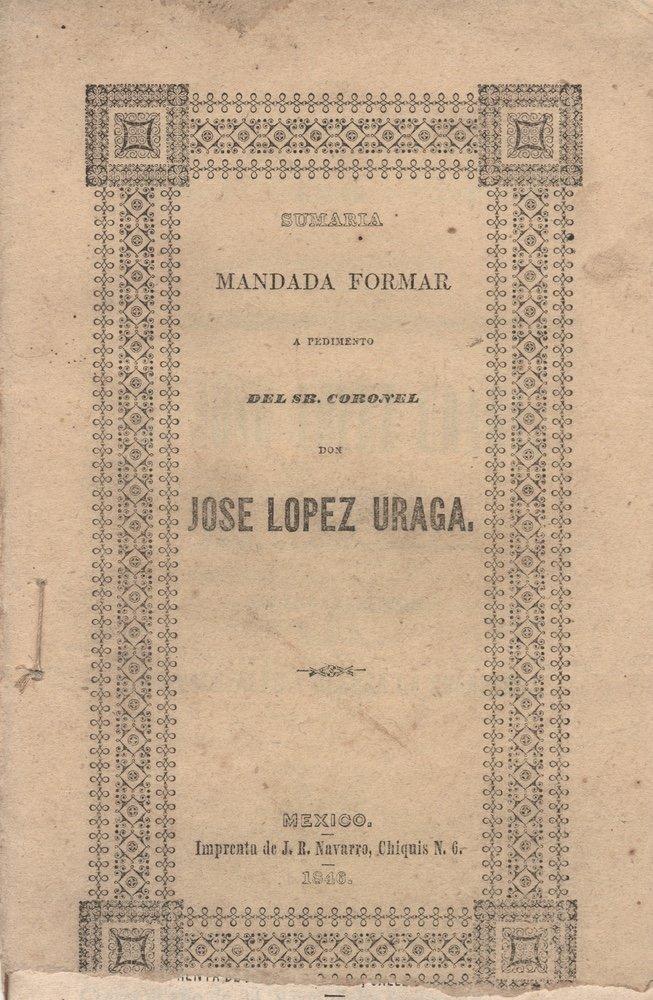 [TEXAS]. LOPEZ URAGA. Sumaria mandada.... 1846 - 2