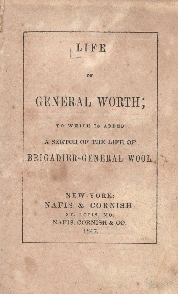 [WORTH, WILLIAM J.]. Life of General Worth... - 2