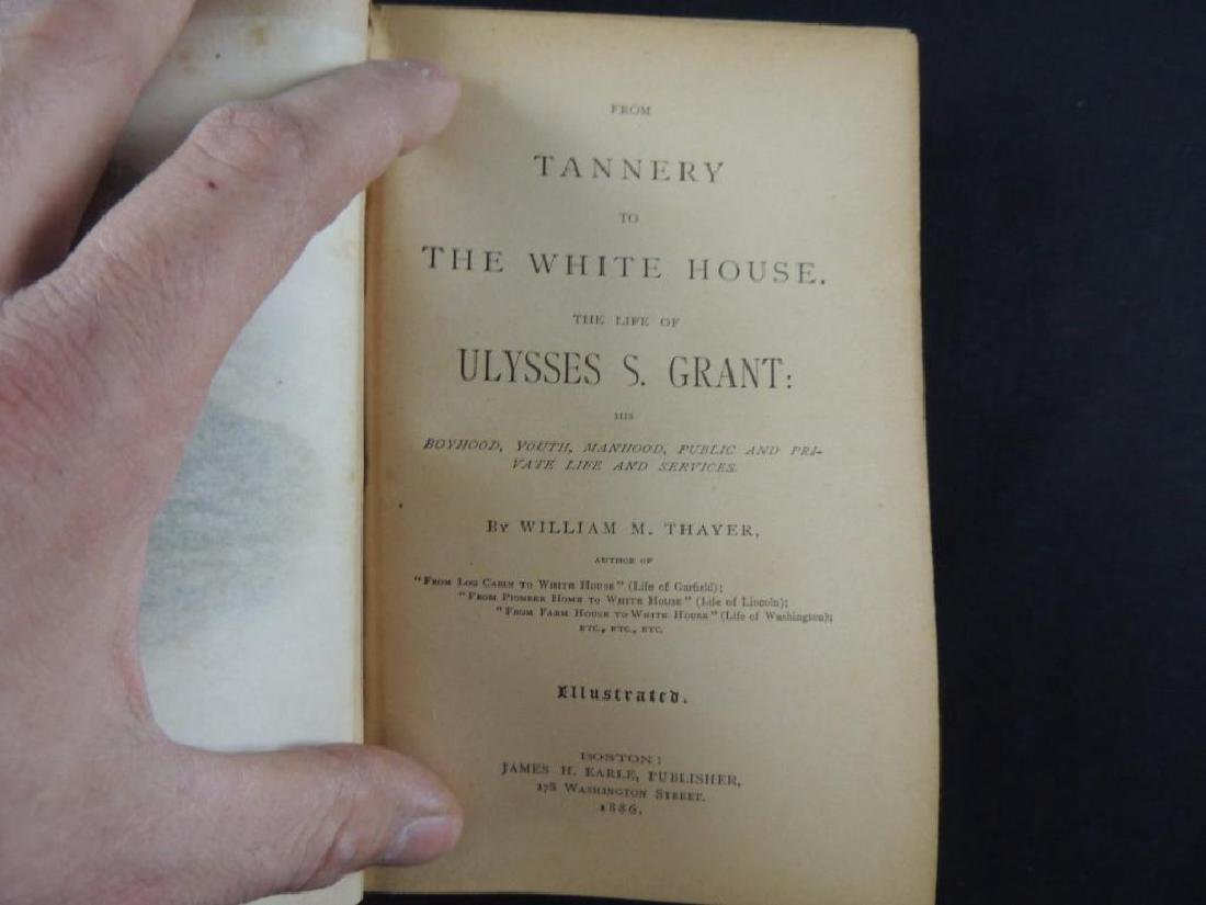 1886 From Tannery to White House by William Thayer - 3