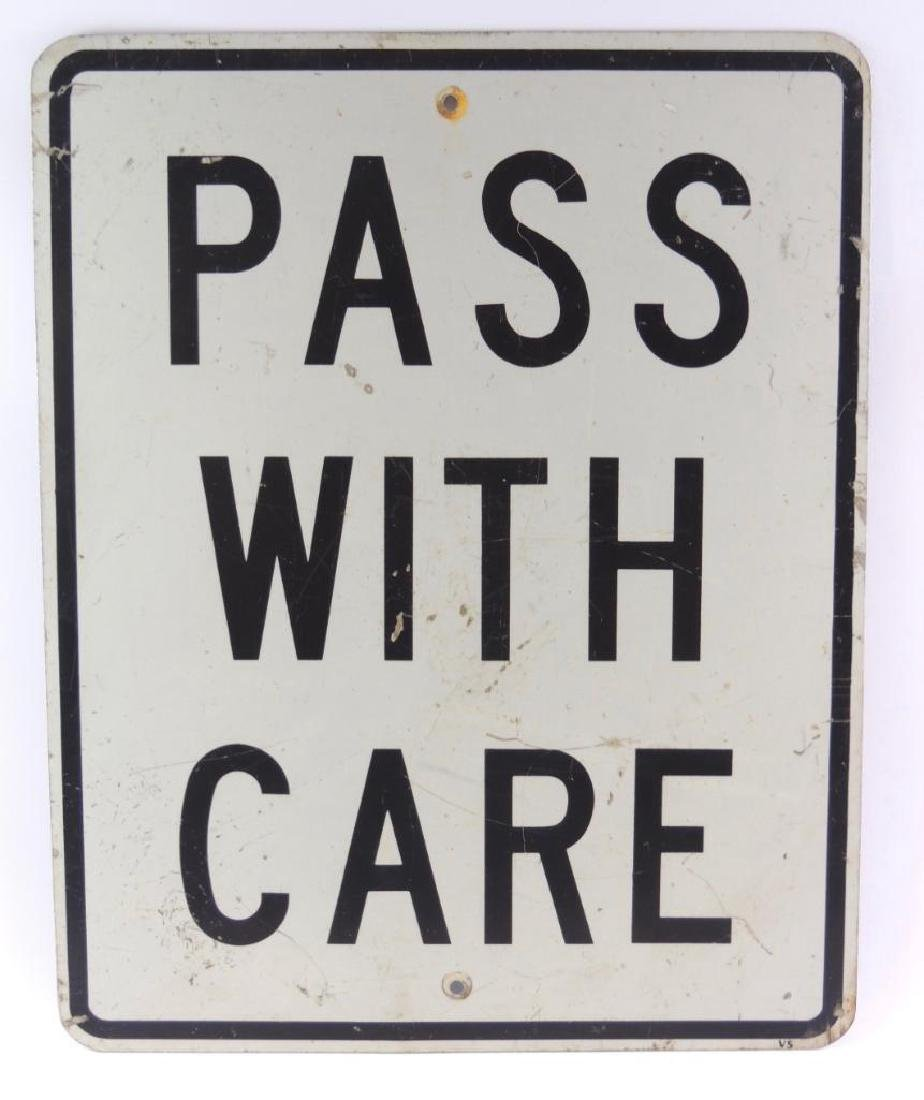 """Pass with Care"" Metal Street Sign"