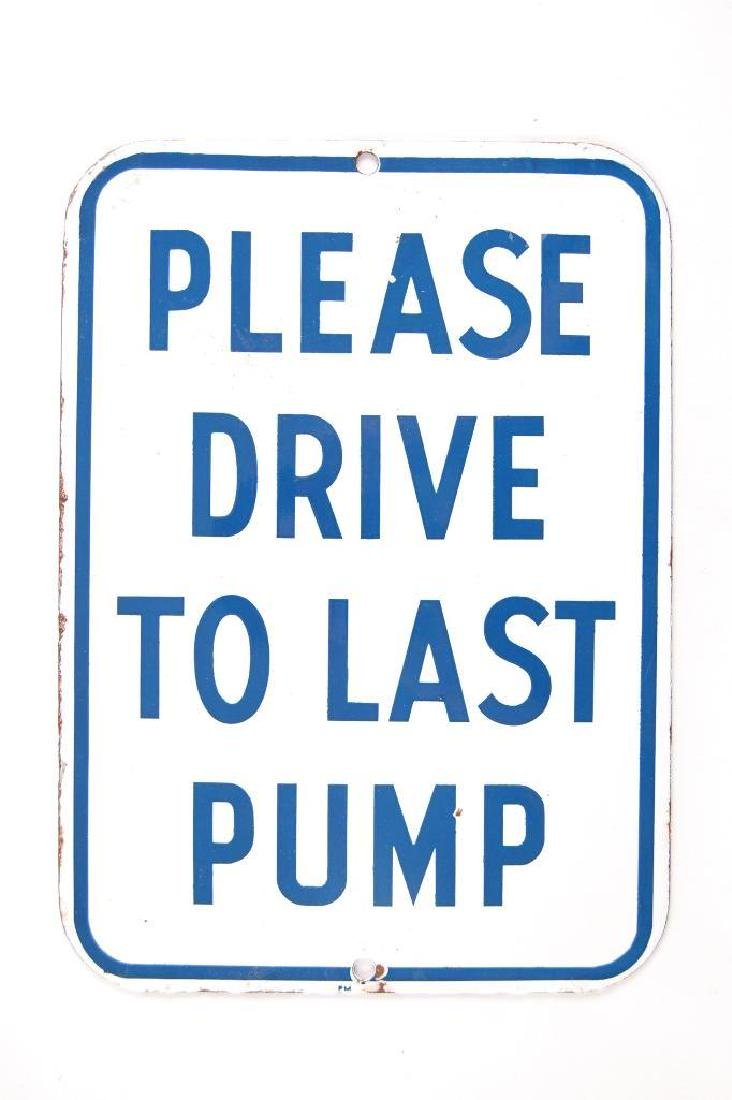 "Vintage ""Please Drive To Last Pump"" Porcelain Enameled"