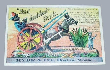 284: BAD ACCIDENT MECHANICAL BANK TRADE CARD J&E STEVEN