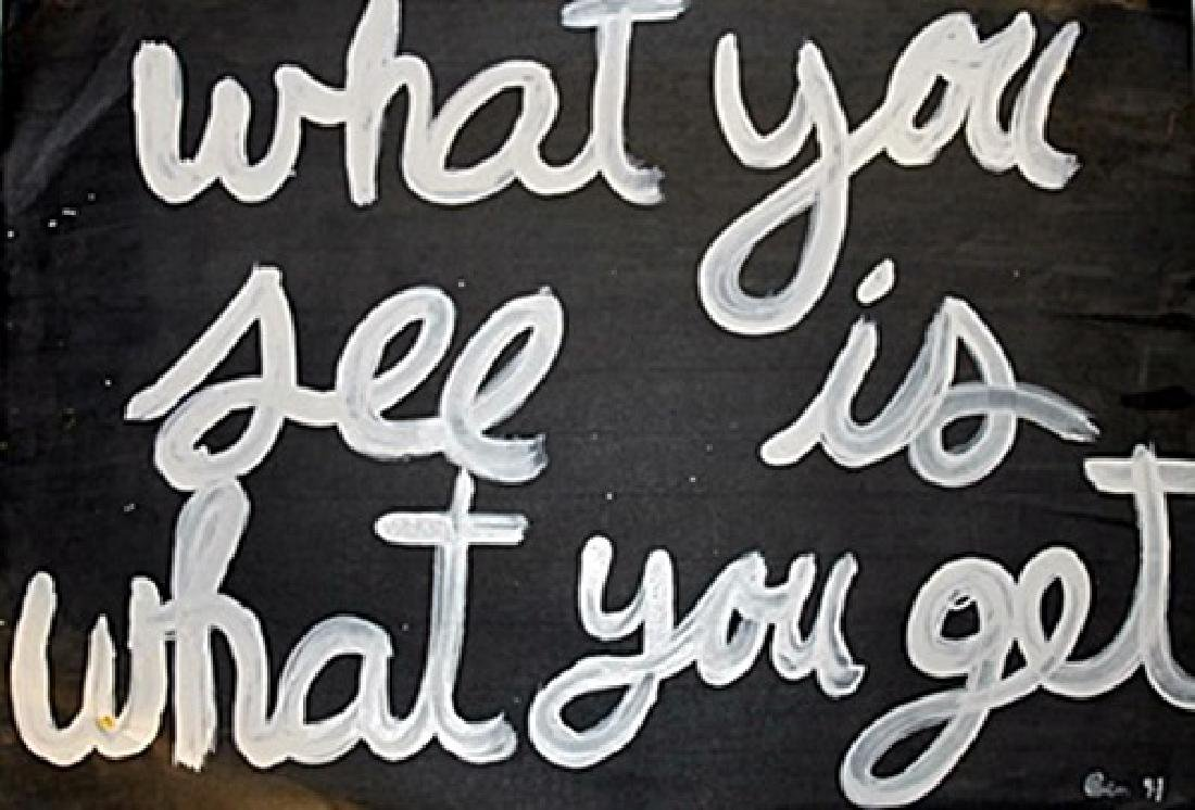 Ben Vautier - What You See Is What You Get