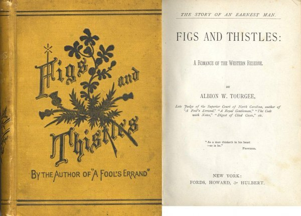 2739: Albion Tourgee Figs Thistles Slavery Fiction Civi