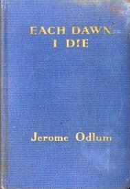 First Edition Signed Each Dawn I Die Jerome Odlum 1938