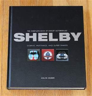 Shelby Automobiles. Cobras, Mustangs and Super Snakes