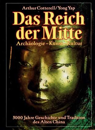 Das Reich der Mitte. 5000 Jahre Geschichte und