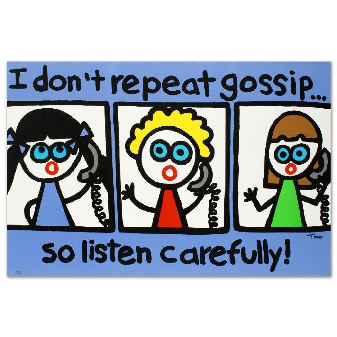 """""""I Don't Repeat Gossip"""" Limited Edition Lithograph by"""