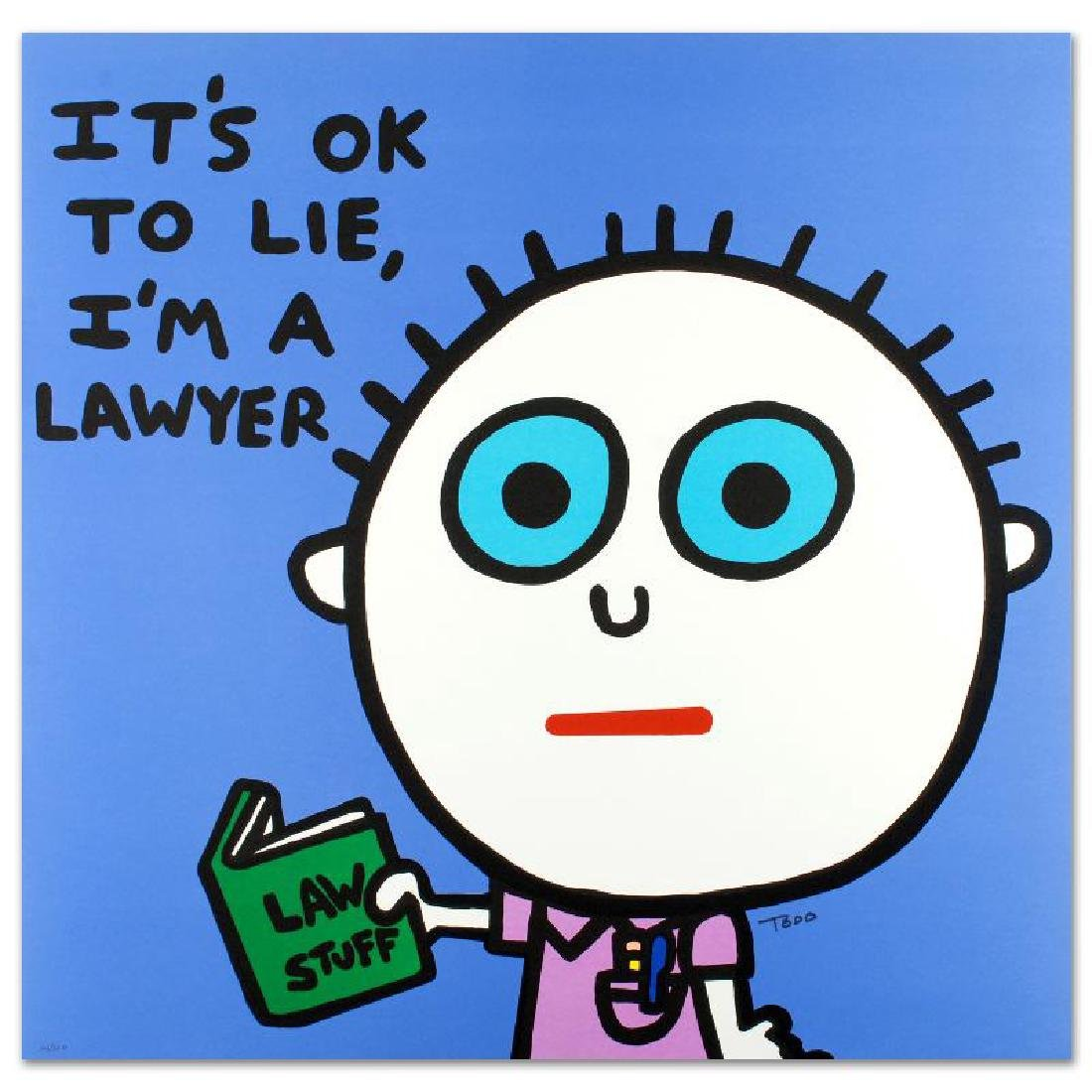 """It's OK to Lie, I'm a Lawyer"" Limited Edition"