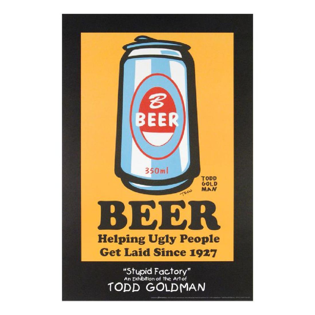 """Beer: Helping Ugly People Get Laid Since 1927"" FINE - 3"