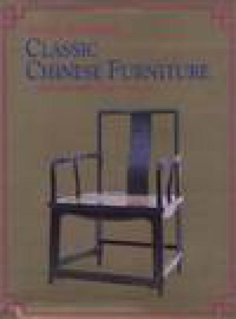 Wang . Classic Chinese Furniture. Ming and Early Quing