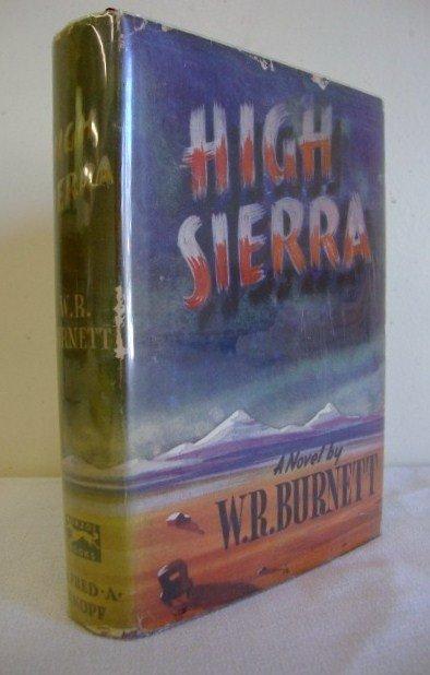 1: BURNETT, WILLIAM RILEY - HIGH SIERRA  FIRST EDITION