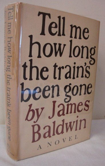 6: BALDWIN, J TELL ME HOW LONG THE TRAINS BEEN GONE