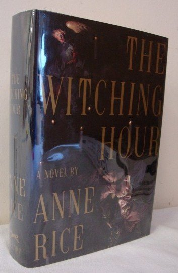7: RICE, ANNE - THE WITCHING HOUR FIRST EDITION
