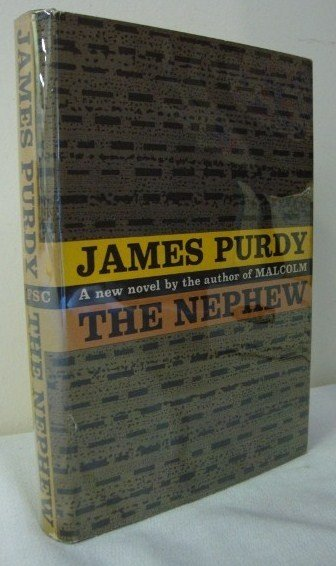 19: PURDY, JAMES - THE NEPHEW SGD. BY THE AUTHOR