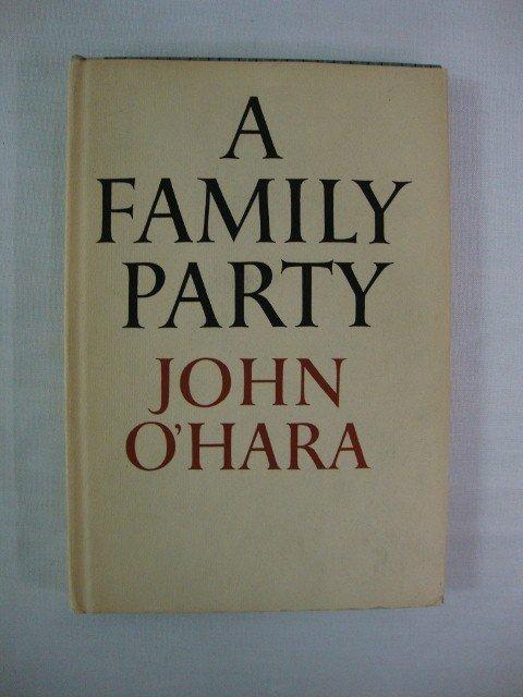 3: O'HARA, JOHN. FAMILY PARTY SIGNED