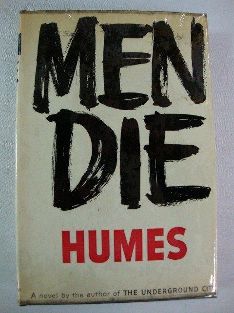 8: HUMES, H.L. MEN DIE FIRST PRINTING