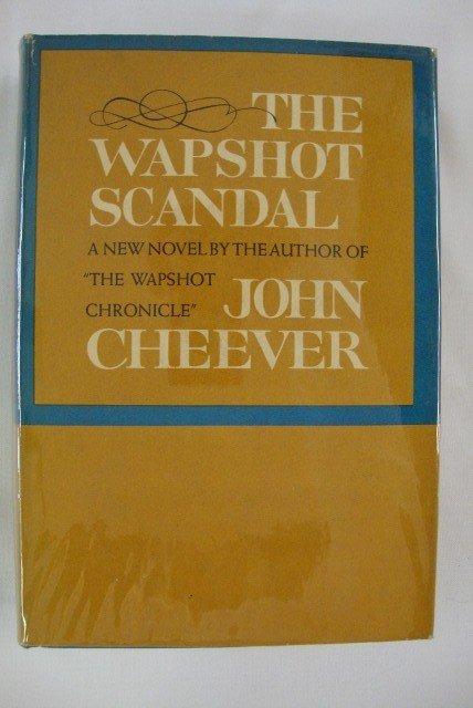 2: CHEEVER, JOHN. THE WAPSHOT SCANDAL