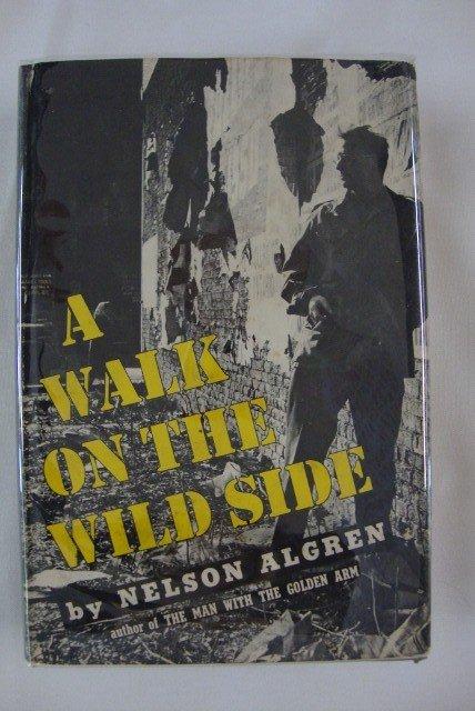 10: ALGREN, NELSON. A WALK ON THE WILD SIDE
