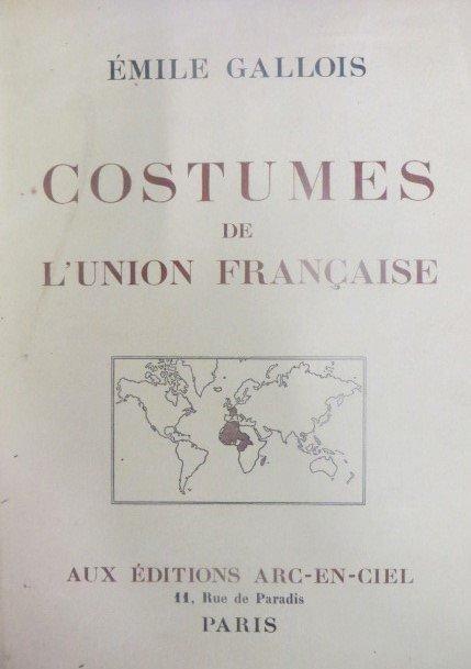 Emile Gallois.  Costumes de L'Union Francaise