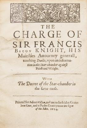 Duels.- Bacon (Sir Francis) The charge of Sir Francis